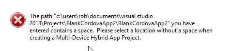 visual studio the path you have entered contains a space. Please select a location without a space when creating a mMulti-device Hybrid App.